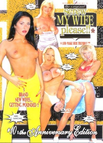 Screw My Wife, Please! 10 From Wildlife Productions - PORN. COM