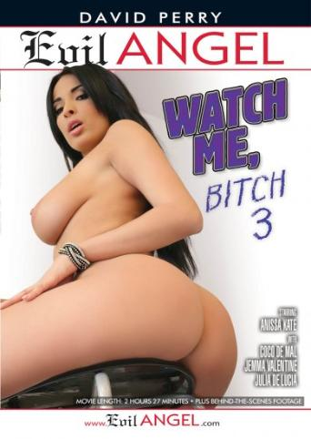 Watch Me Bitch 3 from Evil Angel front cover
