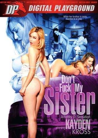 Don't Fuck My Sister from Digital Playground front cover