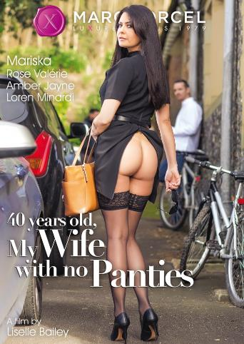 40 Years Old My Wife With No Panties from Marc Dorcel front cover