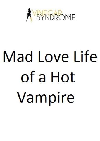 Mad Love Life Of A Hot Vampire from Vinegar Syndrome front cover